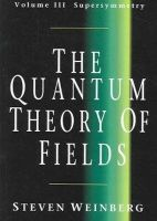 Weinberg, Steven - The Quantum Theory of Fields, Volume 3: Supersymmetry - 9780521670555 - V9780521670555