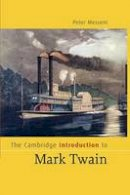 Messent, Peter - The Cambridge Introduction to Mark Twain (Cambridge Introductions to Literature) - 9780521670753 - KIN0033911
