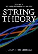 Polchinski, Joseph - String Theory, Vol. 2 (Cambridge Monographs on Mathematical Physics) - 9780521672283 - V9780521672283