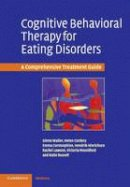 Waller, Glenn, Cordery, Helen, Corstorphine, Emma, Hinrichsen, Hendrik, Lawson, Rachel, Mountford, Victoria, Russell, Katie - Cognitive Behavioral Therapy for Eating Disorders: A Comprehensive Treatment Guide - 9780521672481 - V9780521672481