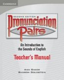 Ann Baker, Sharon Goldstein - Pronunciation Pairs: An Introduction to the Sounds of English, Teacher's Manual - 9780521678094 - V9780521678094