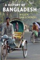 Schendel, Willem van - A History of Bangladesh - 9780521679749 - V9780521679749