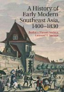 Andaya, Barbara Watson, Andaya, Leonard Y. - A History of Early Modern Southeast Asia, 1400-1830 - 9780521681933 - V9780521681933