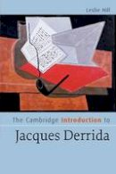 Hill, Leslie - The Cambridge Introduction to Jacques Derrida - 9780521682817 - V9780521682817