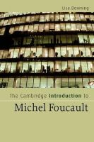 Downing, Lisa - The Cambridge Introduction to Michel Foucault - 9780521682992 - V9780521682992