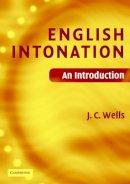 Wells, J. C. - English Intonation PB and Audio CD: An Introduction - 9780521683807 - V9780521683807