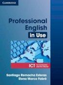 Remacha Esteras, Santiago; Fabre, Elena Marco - Professional English in Use ICT Student's Book - 9780521685436 - V9780521685436