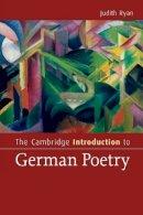 Ryan, Judith - The Cambridge Introduction to German Poetry (Cambridge Introductions to Literature) - 9780521687201 - V9780521687201