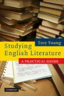 Young, Tory - Studying English Literature: A Practical Guide - 9780521690140 - V9780521690140