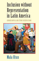 Htun, Mala - Inclusion without Representation in Latin America: Gender Quotas and Ethnic Reservations (Cambridge Studies in Gender and Politics) - 9780521690836 - V9780521690836