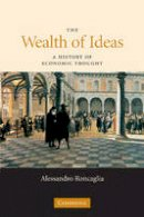 Roncaglia, Alessandro - The Wealth of Ideas: A History of Economic Thought - 9780521691871 - V9780521691871