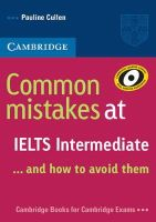 Cullen, Pauline - Common Mistakes at IELTS Intermediate:  And How to Avoid Them - 9780521692465 - V9780521692465