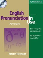 Hewings, Martin - English Pronunciation in Use Advanced Book with Answers, 5 Audio CDs and CD-ROM (Win 2000/XP) - 9780521693769 - V9780521693769