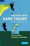 Gura, Ein-Ya; Maschler, Michael - Insights into Game Theory - 9780521696920 - V9780521696920