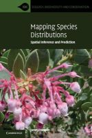 Franklin, Janet - Mapping Species Distributions: Spatial Inference and Prediction (Ecology, Biodiversity and Conservation) - 9780521700023 - V9780521700023