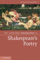 Schoenfeldt, Michael - The Cambridge Introduction to Shakespeare's Poetry (Cambridge Introductions to Literature) - 9780521705073 - V9780521705073