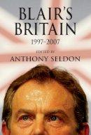 - Blair's Britain, 1997-2007 - 9780521709460 - V9780521709460