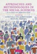 Della Porta, Donatella - Approaches and Methodologies in the Social Sciences: A Pluralist Perspective - 9780521709668 - V9780521709668