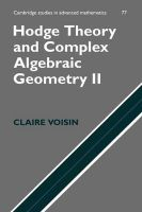 Voisin, Claire - Hodge Theory and Complex Algebraic Geometry II: Volume 2 (Cambridge Studies in Advanced Mathematics) (v. 2) - 9780521718028 - V9780521718028
