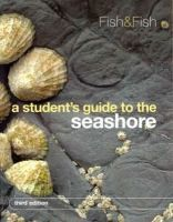 Fish, J. D., Fish, S. - A Student's Guide to the Seashore - 9780521720595 - V9780521720595