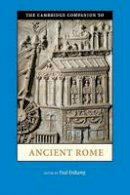 Erdkamp, Paul - The Cambridge Companion to Ancient Rome - 9780521720786 - V9780521720786