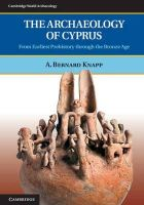 Knapp, A. Bernard - The Archaeology of Cyprus - 9780521723473 - V9780521723473