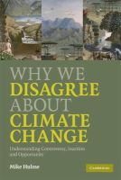 Hulme, Mike - Why We Disagree About Climate Change: Understanding Controversy, Inaction and Opportunity - 9780521727327 - V9780521727327