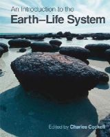 Cockell, Charles, Corfield, Richard, Dise, Nancy, Edwards, Neil, Harris, Nigel - An Introduction to the Earth-Life System - 9780521729536 - V9780521729536