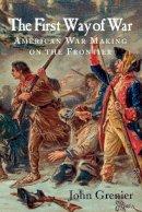 Grenier, John - The First Way of War - 9780521732635 - V9780521732635