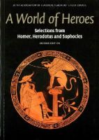 Joint Association of Classical Teachers' Greek Course - A World of Heroes: Selections from Homer, Herodotus and Sophocles (Reading Greek) - 9780521736466 - V9780521736466