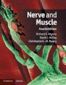 Keynes, Richard D., Aidley, David J., Huang, Christopher L.-H. - Nerve and Muscle - 9780521737425 - V9780521737425