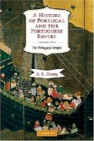 Disney, A. R. - A History of Portugal and the Portuguese Empire, Vol. 2: From Beginnings to 1807: The Portuguese Empire (Volume 2) - 9780521738224 - V9780521738224