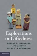 Sternberg, Robert J.; Jarvin, Linda; Grigorenko, Elena L. - Explorations in Giftedness - 9780521740098 - V9780521740098