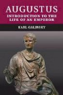 Galinsky, Karl - Augustus: Introduction to the Life of an Emperor - 9780521744423 - V9780521744423