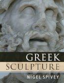 Spivey, Nigel - Greek Sculpture - 9780521756983 - V9780521756983