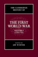 - The Cambridge History of the First World War: Volume 1, Global War - 9780521763851 - V9780521763851