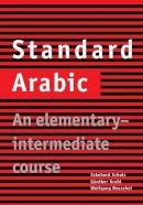 Schulz, Eckehard, Krahl, Günther, Reuschel, Wolfgang - Standard Arabic: An Elementary-Intermediate Course - 9780521774659 - V9780521774659
