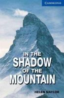 Naylor, Helen - In the Shadow of the Mountain Level 5 (Cambridge English Readers) - 9780521775519 - V9780521775519
