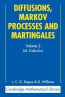 Rogers, L. C. G., Williams, David - Diffusions, Markov Processes and Martingales: Volume 2, Itô Calculus (Cambridge Mathematical Library) - 9780521775939 - V9780521775939