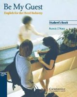 O'Hara, Francis - Be My Guest Student's Book: English for the Hotel Industry - 9780521776899 - V9780521776899