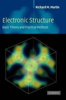 Martin, Richard M. - Electronic Structure: Basic Theory and Practical Methods (Vol 1) - 9780521782852 - V9780521782852