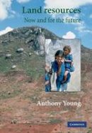 Young, Anthony - Land Resources: Now and for the Future - 9780521785594 - V9780521785594