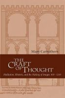 Carruthers, Mary - The Craft of Thought: Meditation, Rhetoric, and the Making of Images, 400-1200 (Cambridge Studies in Medieval Literature) - 9780521795418 - V9780521795418