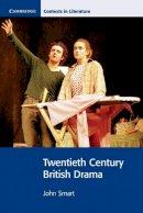 Smart, John - Twentieth Century British Drama (Cambridge Contexts in Literature) - 9780521795630 - V9780521795630
