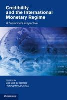- Credibility and the International Monetary Regime: A Historical Perspective (Studies in Macroeconomic History) - 9780521811330 - V9780521811330