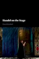 Kimbell, David - The Handel on the Stage - 9780521818414 - V9780521818414