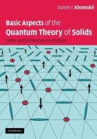 Khomskii, Daniel I. - Basic Aspects of the Quantum Theory of Solids - 9780521835213 - V9780521835213