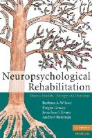 Wilson OBE, Barbara A., Gracey, Fergus, Evans, Jonathan J., Bateman, Andrew - Neuropsychological Rehabilitation: Theory, Models, Therapy and Outcome - 9780521841498 - V9780521841498