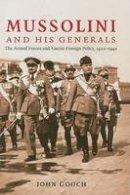 Gooch, John - Mussolini and His Generals - 9780521856027 - V9780521856027
