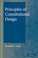 Lutz, Donald S. - Principles of Constitutional Design - 9780521861687 - V9780521861687